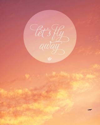 Let's Fly Away - Obrázkek zdarma pro 240x400