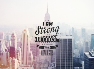 I am strong because i know my weakness Picture for Android, iPhone and iPad