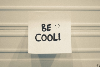 Free Be Cool Picture for Android, iPhone and iPad