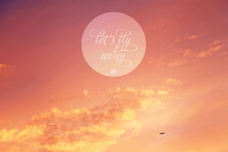 Free Let's Fly Away Picture for Android, iPhone and iPad