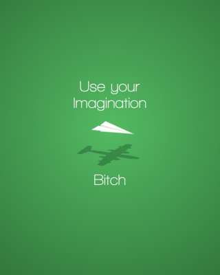 Картинка Use Your Imagination на телефон 640x1136
