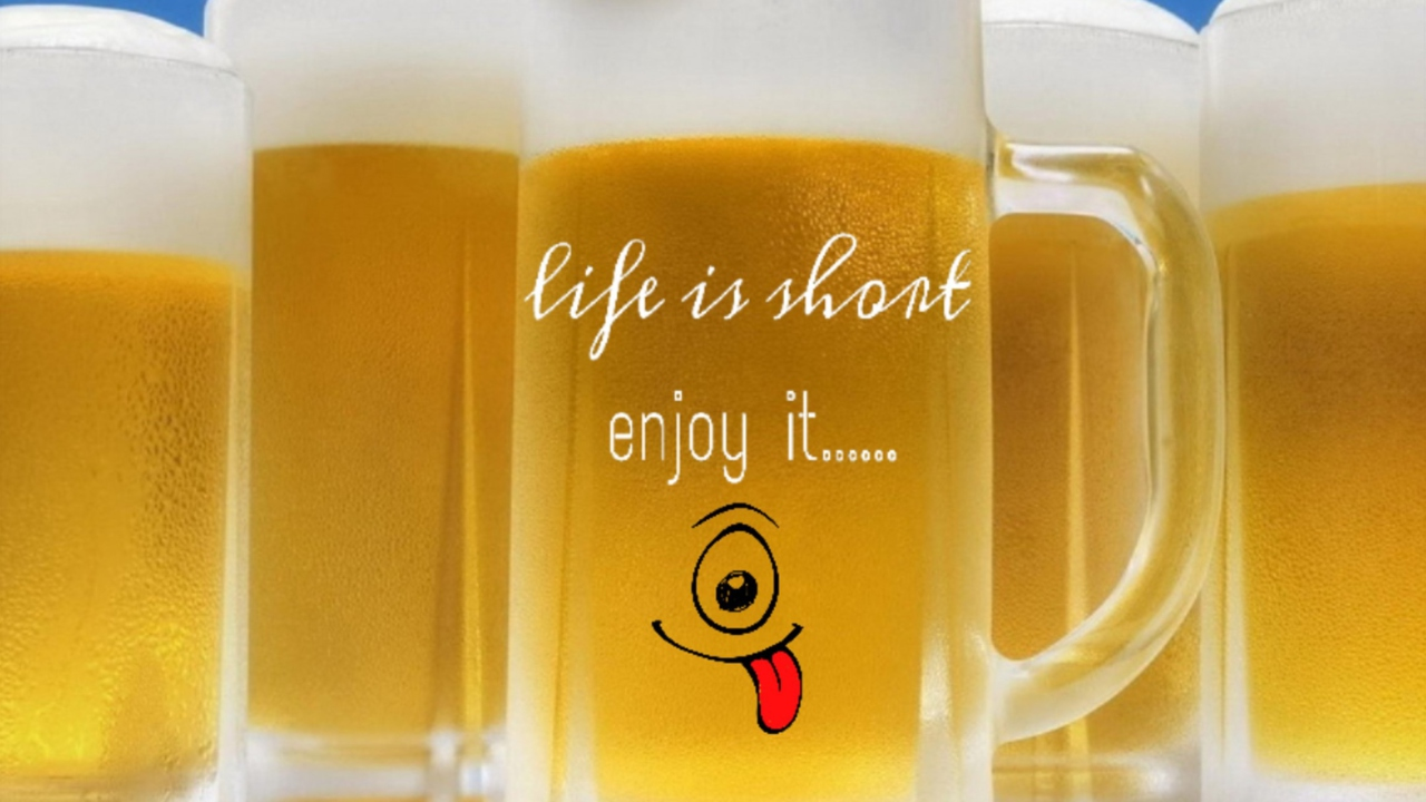 Life is short - enjoy it