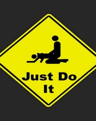 Just Do It Funny Sign sfondi gratuiti per 768x1280