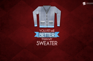 You Fit Me Better Wallpaper for Android, iPhone and iPad