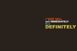 I will win, Not Immediately, But Definitely Wallpaper for HTC Desire HD