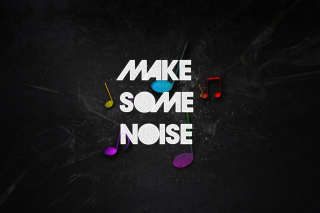Make Some Noise Background for Android, iPhone and iPad
