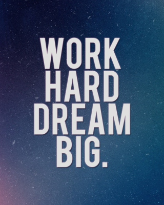Work Hard Dream Big sfondi gratuiti per Nokia Lumia 925