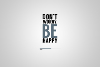 Dont Worry Be Happy Wallpaper for Android, iPhone and iPad