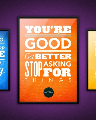 Motivational phrase You re good, Get better, Stop asking for Things Wallpaper for Nokia Asha 311