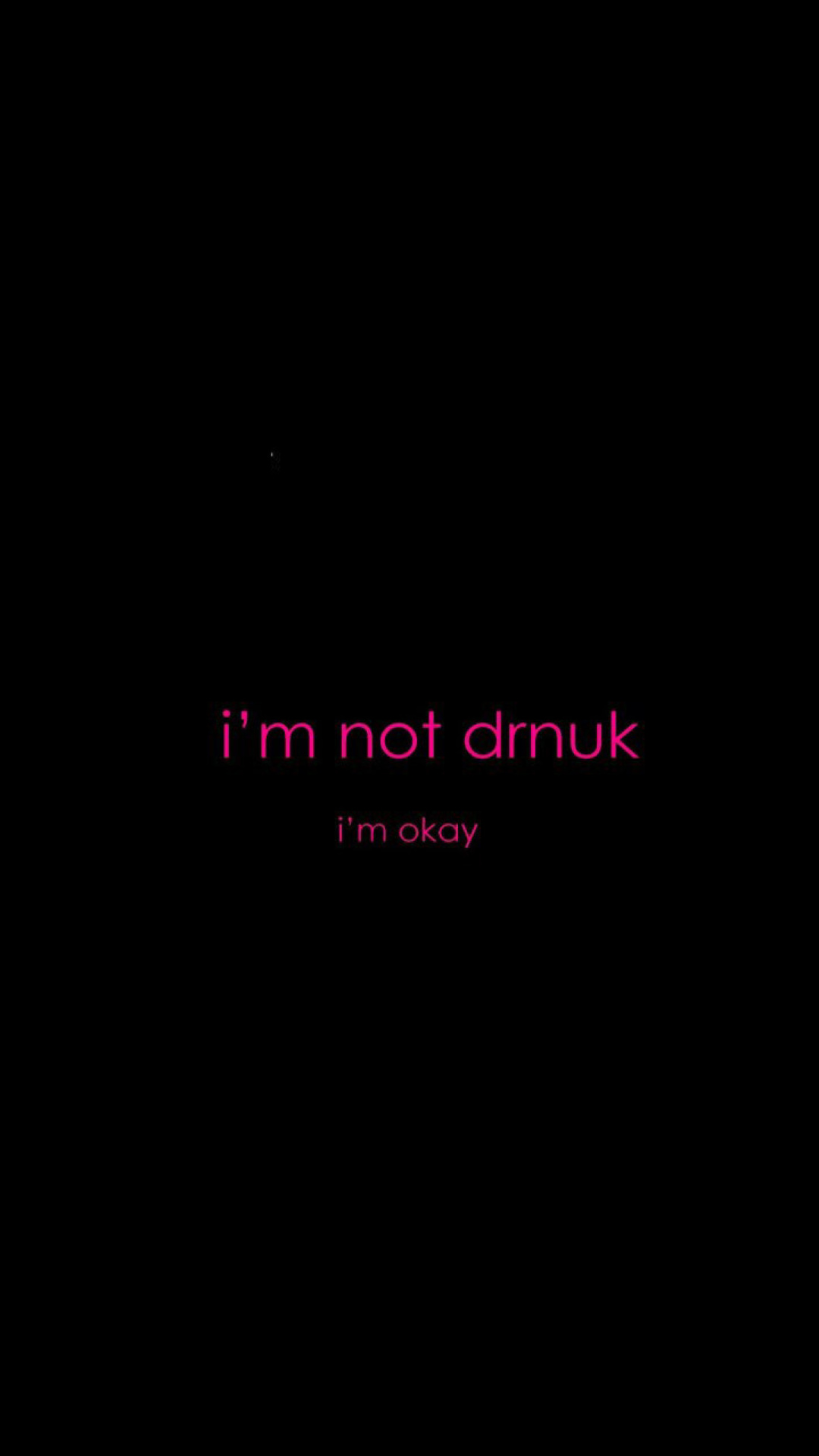 Screenshot №1 pro téma Im not Drunk Im Okay 1080x1920