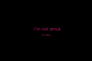 Im not Drunk Im Okay Wallpaper for 480x400
