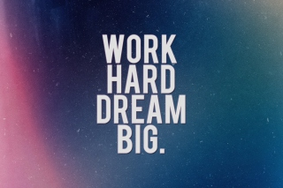 Work Hard Dream Big sfondi gratuiti per cellulari Android, iPhone, iPad e desktop