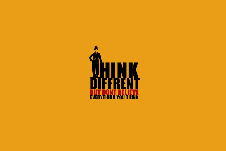 Think Different But Don't Believe Everything You Think wallpaper