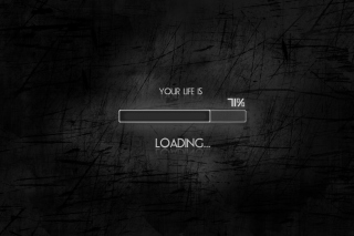 Your Life Is Loading Picture for Android, iPhone and iPad